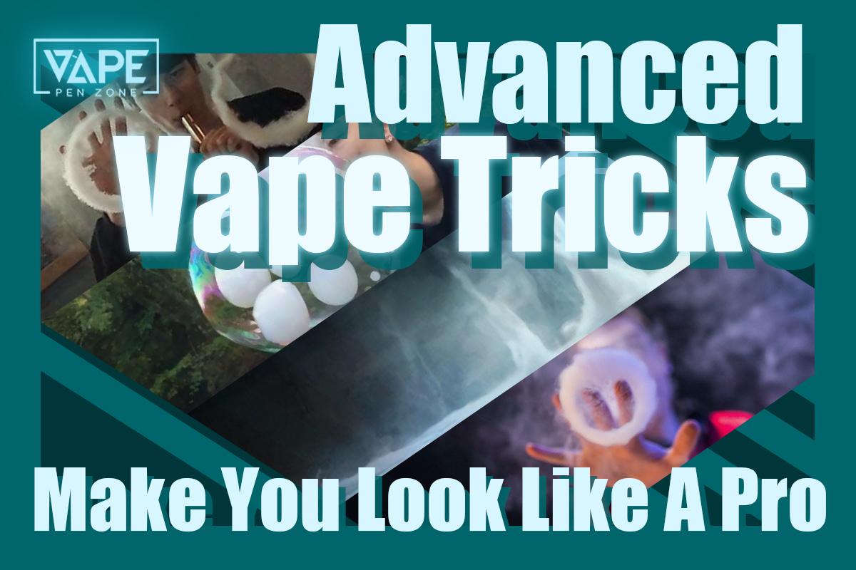 Advanced Vape Tricks