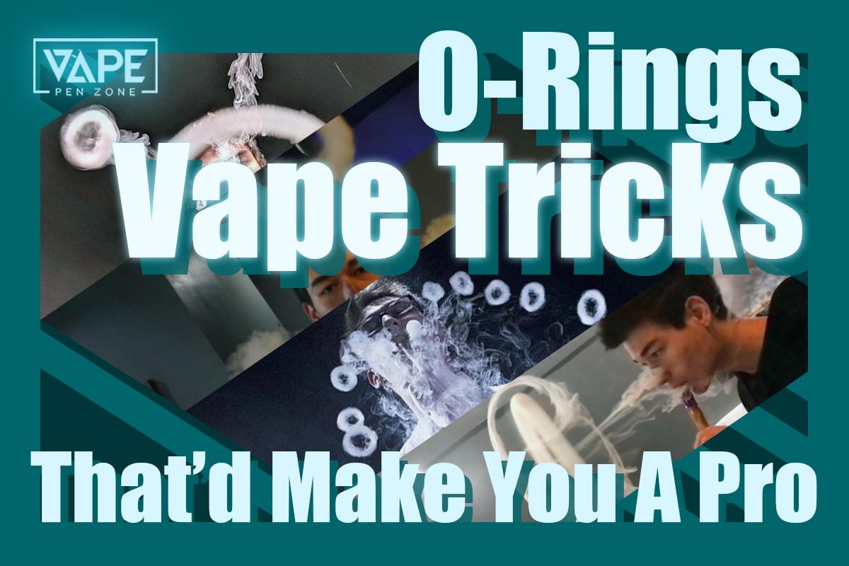 O-rings Vape Tricks