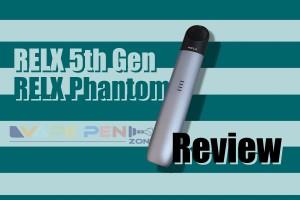 RELX 5th Gen the Phantom 2021 Review