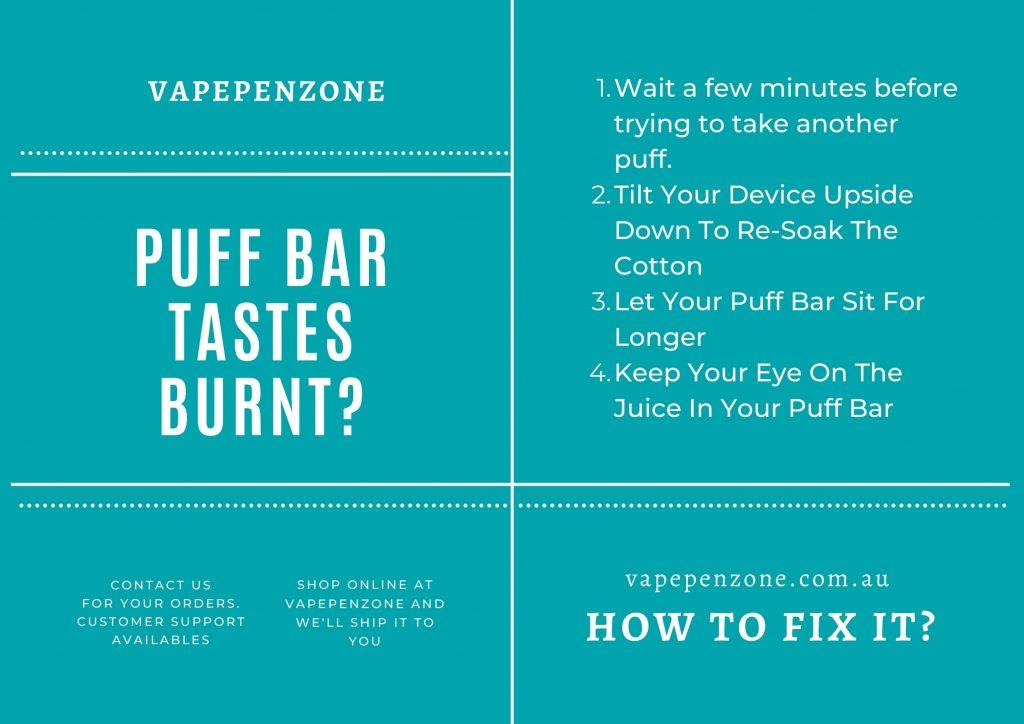 How Do I Fix It When My Puff BarTastes Burnt?