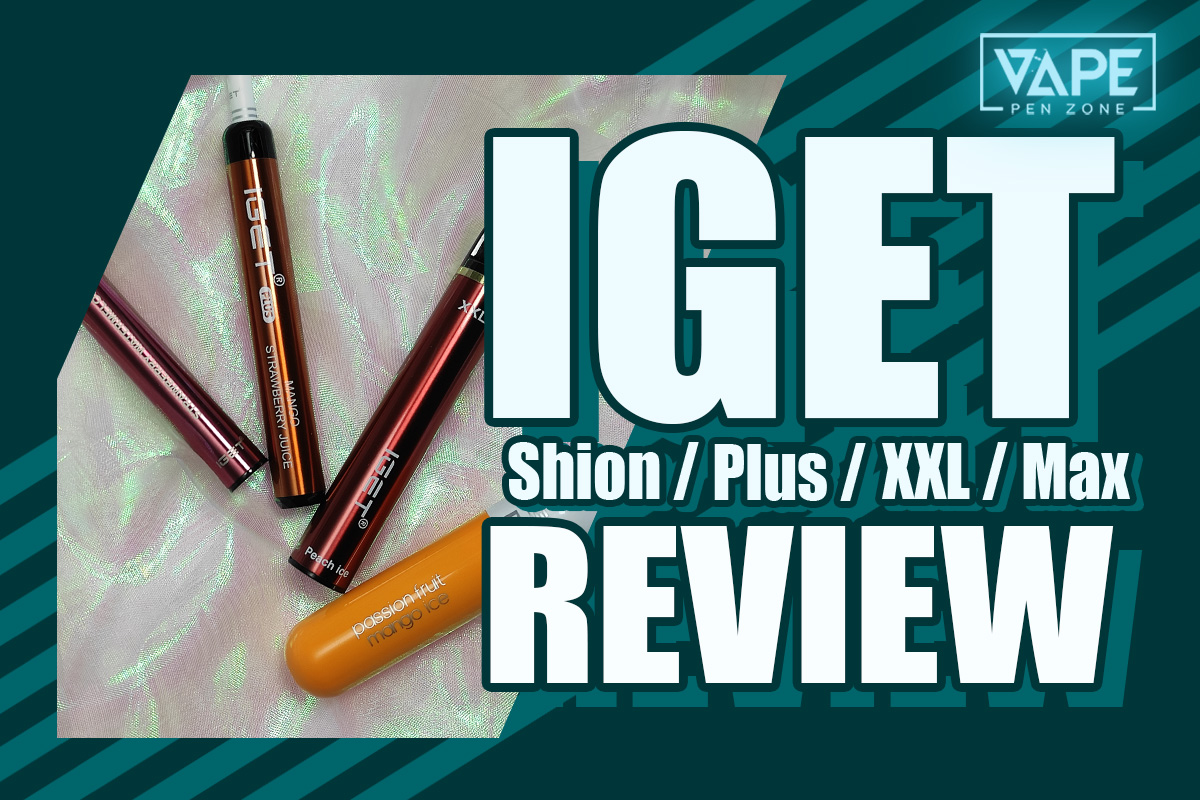 IGET Vapes Review: Shion, Plus, XXL and Max How To Choose?