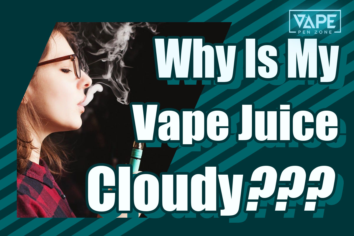 why is my vape juice cloudy cover